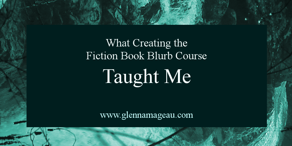 what-creating-the-fiction-book-blurb-course-taught-me-header