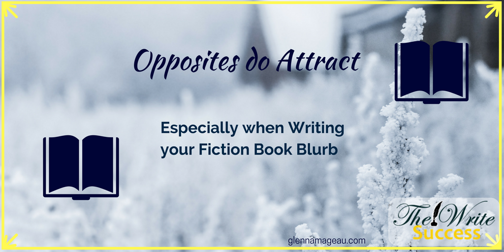 opposites do attract especially when writing your fiction book blurb
